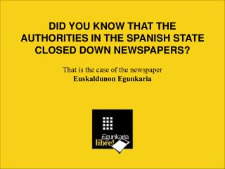 DID YOU KNOW THAT THE AUTHORITIES IN THE SPANISH STATE