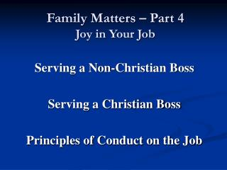 Family Matters – Part 4 Joy in Your Job