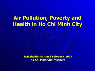 Air Pollution, Poverty and Health in Ho Chi Minh City