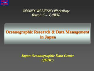 GODAR-WESTPAC Workshop March 5  –  7, 2002