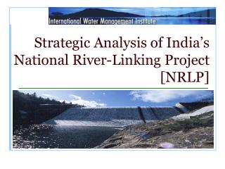 Strategic Analysis of India's National River-Linking Project [NRLP]
