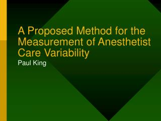 A Proposed Method for the Measurement of Anesthetist Care Variability