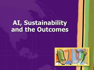 AI, Sustainability and the Outcomes