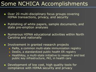 Some NCHICA Accomplishments
