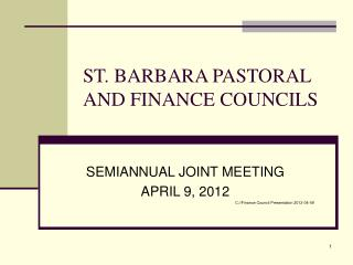 ST. BARBARA PASTORAL AND FINANCE COUNCILS