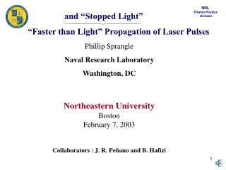 Phillip Sprangle Naval Research Laboratory Washington, DC Northeastern University Boston February 7, 2003 Collaborators