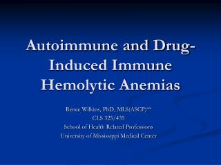 Autoimmune and Drug-Induced Immune Hemolytic Anemias