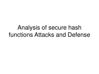 Analysis of secure hash functions Attacks and Defense