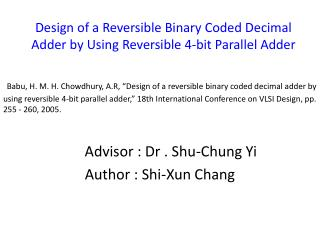 Design of a Reversible Binary Coded Decimal Adder by Using Reversible 4-bit Parallel Adder