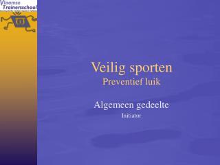 Veilig sporten Preventief luik