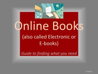 Online Books (also called Electronic or  E-books)