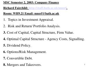 MSC Semester 2, 2003: Company Finance Richard Fairchild:  staff.bath.ac.uk/mnsrf .
