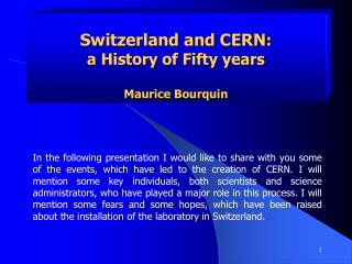 Switzerland and CERN :  a History of Fifty years Maurice Bourquin