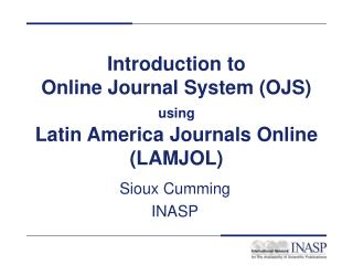 Introduction to Online Journal System (OJS) using Latin America Journals Online (LAMJOL)