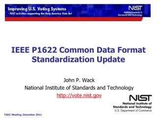 IEEE P1622 Common Data Format Standardization Update
