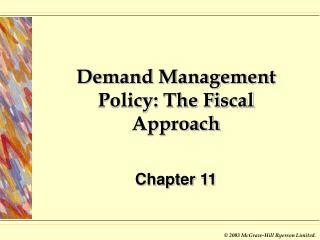 Demand Management Policy: The Fiscal Approach