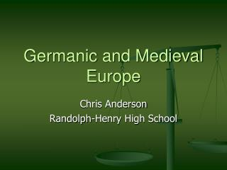 Germanic and Medieval Europe