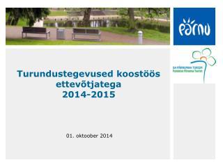 Turundustegevused koostöös ettevõtjatega 2014-2015