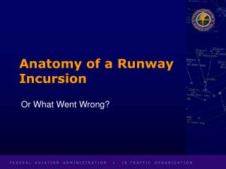 Anatomy of a Runway Incursion