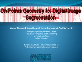 Abbas Cheddad, Joan Condell, Kevin Curran and Paul Mc Kevitt Intelligent Systems Research Centre  Faculty of Computing a