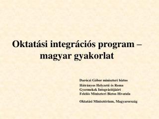 Oktatási integrációs program – magyar gyakorlat
