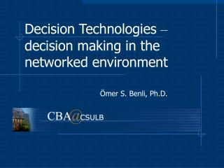 Decision Technologies – decision making in the networked environment