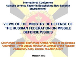 International Conference  Missile defense Factor in Establishing New Security Environment