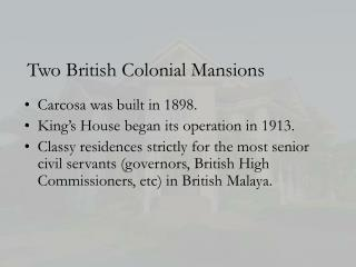 Two British Colonial Mansions