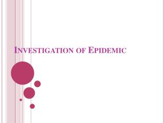 Investigation of Epidemic