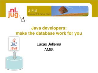 Java developers:  make the database work for you