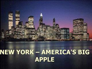 NEW YORK – AMERICA'S BIG APPLE