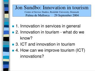 1. Innovation in services in general 2. Innovation in tourism - what do we                know?