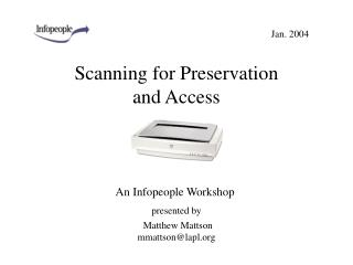 Scanning for Preservation and Access