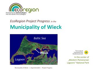 EcoRegion Project Progress in the Municipality of Wieck