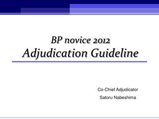 BP novice 2012  Adjudication Guideline