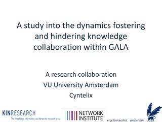 A study into the dynamics fostering and hindering knowledge collaboration within GALA