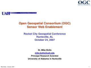 Dr. Mike Botts mike.botts@uah Principal Research Scientist University of Alabama in Huntsville