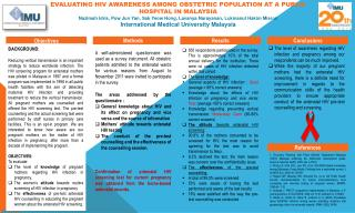EVALUATING HIV AWARENESS AMONG OBSTETRIC POPULATION AT A PUBLIC HOSPITAL IN MALAYSIA