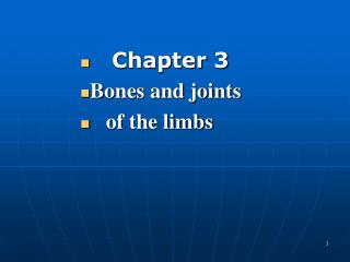 Chapter 3 Bones and joints     of the limbs