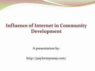 Influence of internet on Community Development