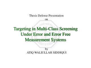 Targeting in Multi-Class Screening Under Error and Error Free Measurement Systems