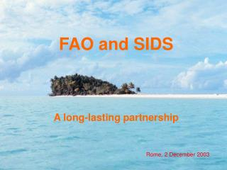 FAO  and  SIDS  A long-lasting partnership