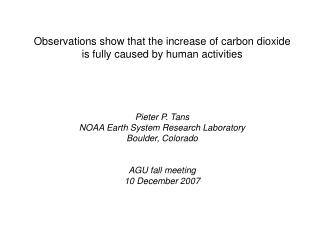 Observations show that the increase of carbon dioxide is fully caused by human activities