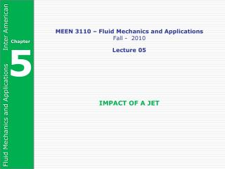 MEEN 3110 – Fluid Mechanics and Applications Fall -  2010 Lecture 05