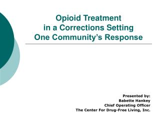 Opioid Treatment  in a Corrections Setting One Community's Response