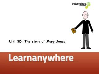 Unit 3D: The story of Mary Jones
