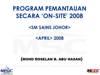 PROGRAM PEMANTAUAN SECARA 'ON-SITE' 2008 <SM SAINS JOHOR> <APRIL> 2008