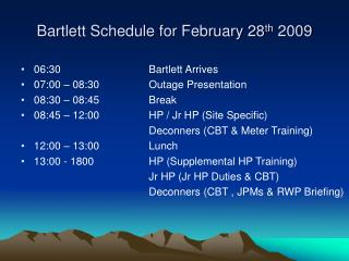 Bartlett Schedule for February 28 th  2009