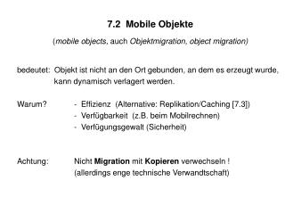 7.2  Mobile Objekte ( mobile objects,  auch  Objektmigration, object migration)