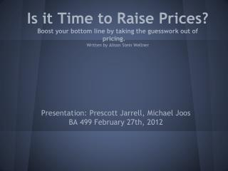 Is it Time to Raise Prices? Boost your bottom line by taking the guesswork out of pricing.